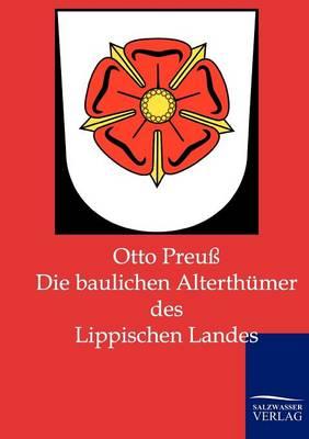 Die Baulichen Alterthumer Des Lippischen Landes (Paperback)