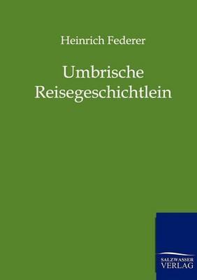 Umbrische Reisegeschichtlein (Paperback)