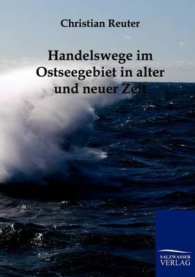 Handelswege Im Ostseegebiet in Alter Und Neuer Zeit (Paperback)