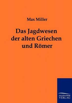 Das Jagdwesen Der Alten Griechen Und Romer (Paperback)