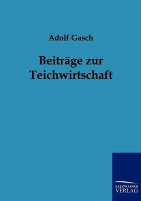 Beitrage Zur Teichwirtschaft (Paperback)