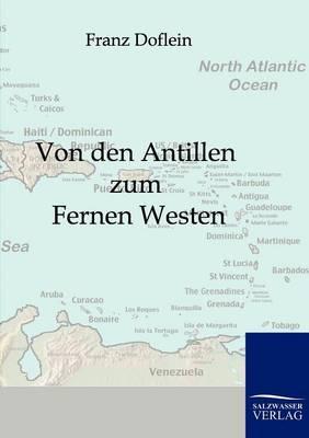 Von Den Antillen Zum Fernen Westen (Paperback)
