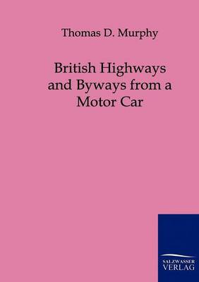 British Highways and Byways from a Motor Car (Paperback)