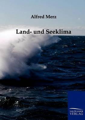 Land- Und Seeklima (Paperback)