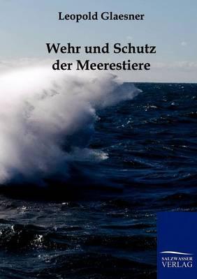 Wehr Und Schutz Der Meerestiere (Paperback)