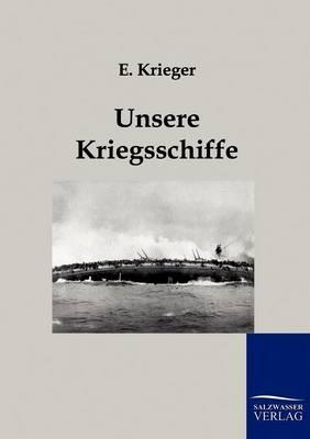 Unsere Kriegsschiffe (Paperback)