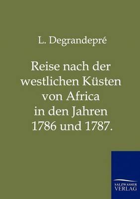 Reise Nach Der Westlichen Kusten Von Africa in Den Jahren 1786 Und 1787. (Paperback)