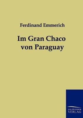Im Gran Chaco Von Paraguay (Paperback)