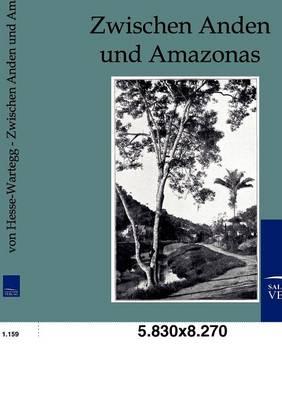 Zwischen Anden Und Amazonas (Paperback)