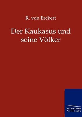 Der Kaukasus Und Seine V Lker (Paperback)