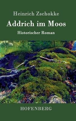 Addrich Im Moos (Hardback)