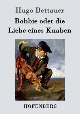 Bobbie Oder Die Liebe Eines Knaben (Paperback)