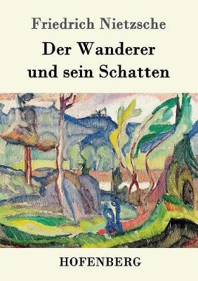Der Wanderer Und Sein Schatten (Paperback)