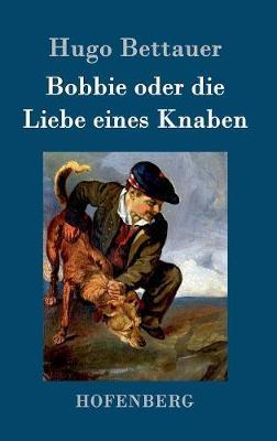 Bobbie Oder Die Liebe Eines Knaben (Hardback)
