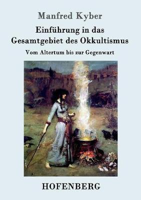 Einfuhrung in Das Gesamtgebiet Des Okkultismus (Paperback)