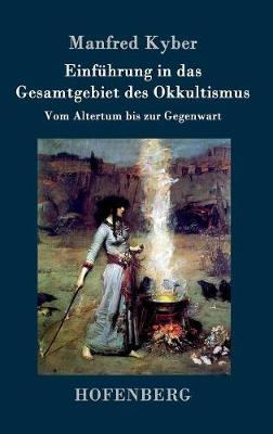 Einfuhrung in Das Gesamtgebiet Des Okkultismus (Hardback)