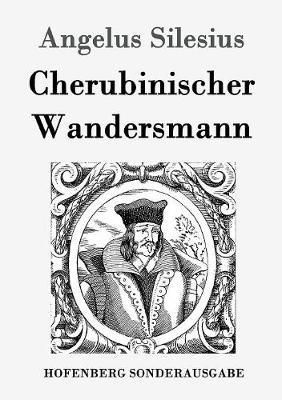 Cherubinischer Wandersmann (Paperback)