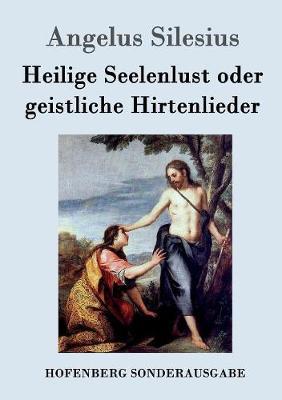 Heilige Seelenlust Oder Geistliche Hirtenlieder (Paperback)
