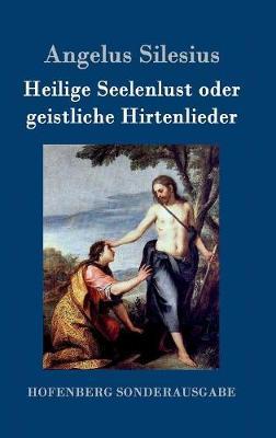 Heilige Seelenlust Oder Geistliche Hirtenlieder (Hardback)