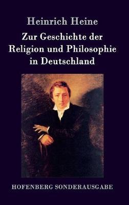 Zur Geschichte Der Religion Und Philosophie in Deutschland (Hardback)