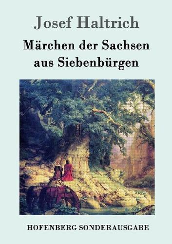 Marchen Der Sachsen Aus Siebenburgen (Paperback)