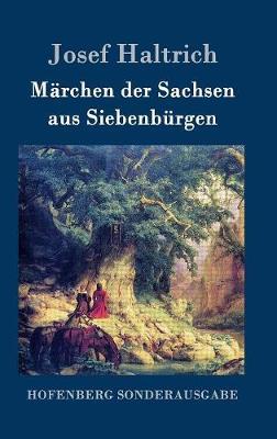 Marchen Der Sachsen Aus Siebenburgen (Hardback)