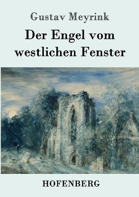 Der Engel Vom Westlichen Fenster (Paperback)