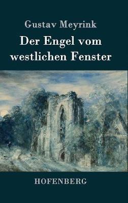 Der Engel Vom Westlichen Fenster (Hardback)