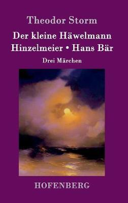 Der Kleine Hawelmann / Hinzelmeier / Hans Bar (Hardback)