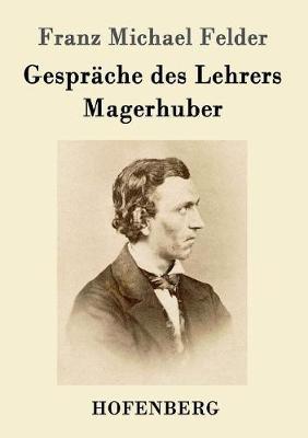 Gesprache Des Lehrers Magerhuber (Paperback)
