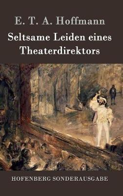 Seltsame Leiden Eines Theaterdirektors (Hardback)