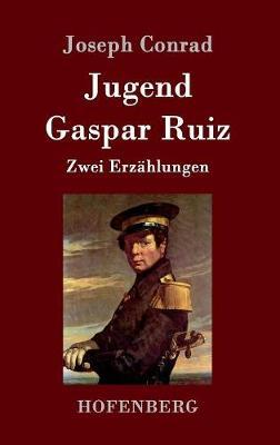 Jugend / Gaspar Ruiz (Hardback)