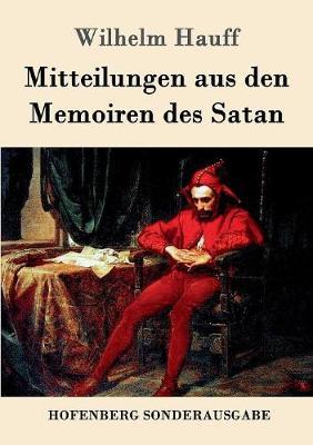 Mitteilungen Aus Den Memoiren Des Satan (Paperback)