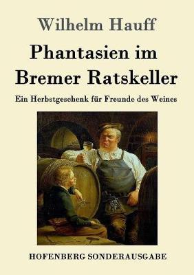 Phantasien Im Bremer Ratskeller (Paperback)