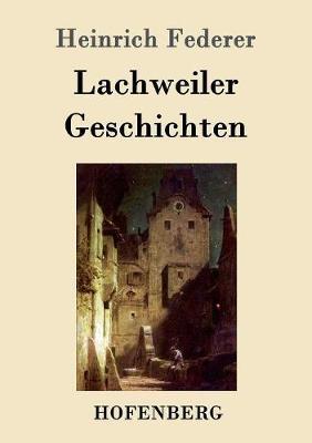 Lachweiler Geschichten (Paperback)