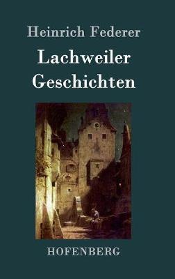 Lachweiler Geschichten (Hardback)