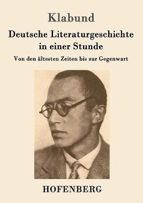 Deutsche Literaturgeschichte in Einer Stunde (Paperback)
