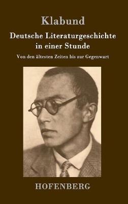 Deutsche Literaturgeschichte in Einer Stunde (Hardback)