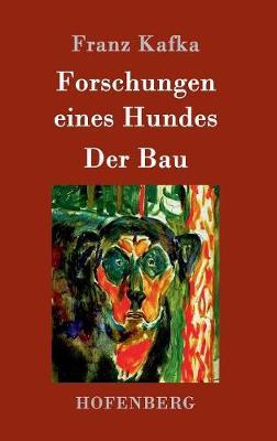 Forschungen Eines Hundes / Der Bau (Hardback)