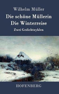 Die Schone Mullerin / Die Winterreise (Hardback)