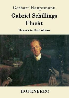 Gabriel Schillings Flucht (Paperback)