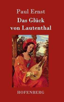 Das Gluck Von Lautenthal (Hardback)