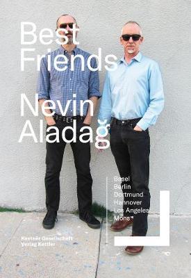 Neven Aladag: Best Friends/Social Fabric