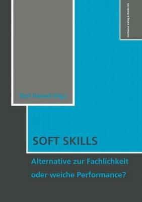 Soft Skills: Alternative Zur Fachlichkeit Oder Weiche Perfomance? - Schulpadagogik 10 (Paperback)