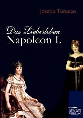 Das Liebesleben Napoleon I. (Paperback)