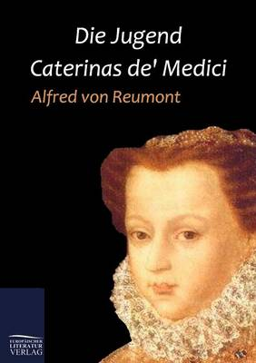 Die Jugend Caterinas De' Medici (Paperback)
