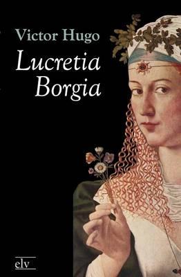Lucretia Borgia (Paperback)