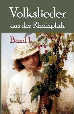 Volkslieder Aus Der Rheinpfalz (Paperback)