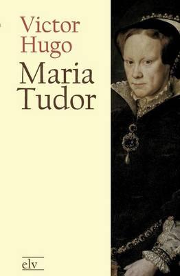 Maria Tudor (Paperback)