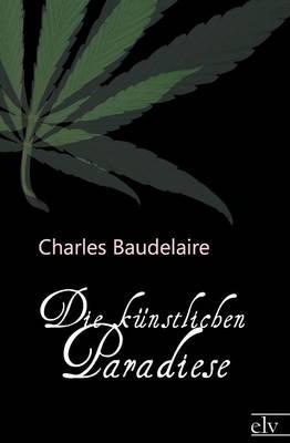 Die K Nstlichen Paradiese (Paperback)